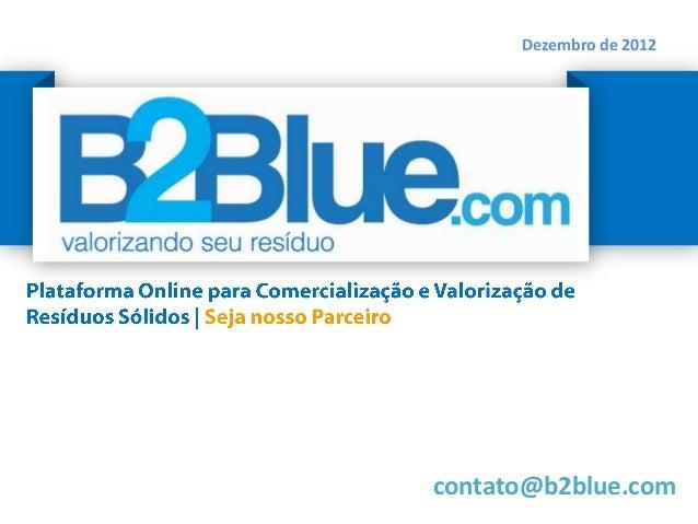 Dezembro de 2012v    contato@b2blue.com