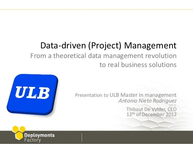 Data-driven (Project) ManagementFrom a theoretical data management revolution                      to real business soluti...