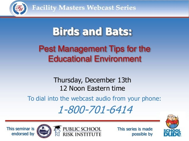Facility Masters Webcast Series              This series is made possible by:                     Birds and Bats:         ...