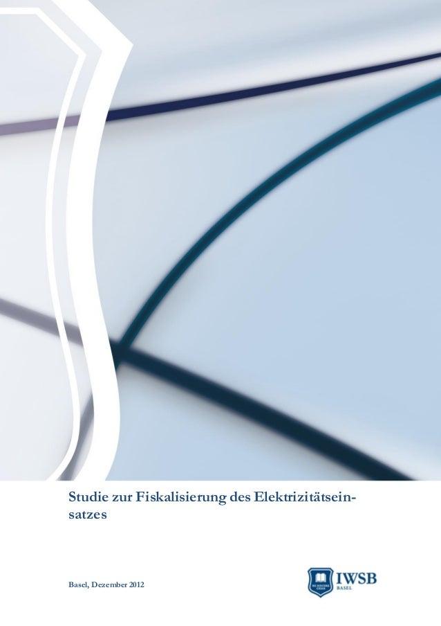 Studie zur Fiskalisierung des Elektrizitätsein-satzesBasel, Dezember 2012