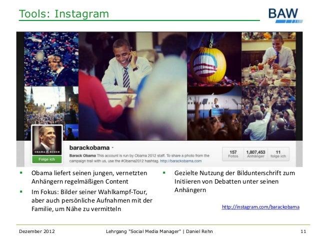 Tools: Instagram   Obama liefert seinen jungen, vernetzten            Gezielte Nutzung der Bildunterschrift zum    Anhän...