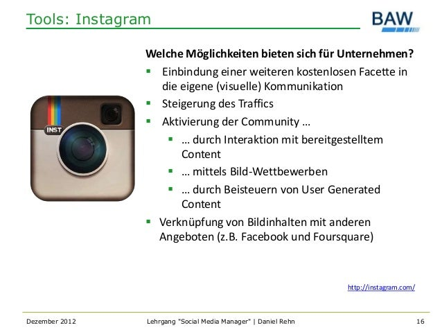 Tools: Instagram                Welche Möglichkeiten bieten sich für Unternehmen?                 Einbindung einer weiter...