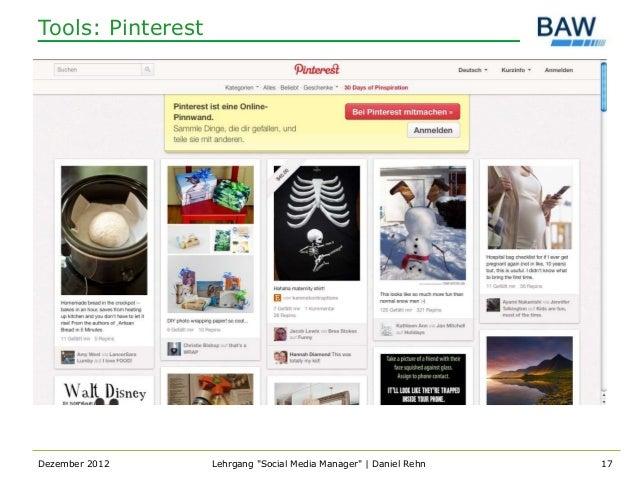 "Tools: PinterestDezember 2012      Lehrgang ""Social Media Manager""   Daniel Rehn   17"