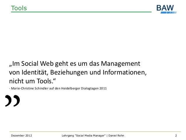 """Tools""""Im Social Web geht es um das Managementvon Identität, Beziehungen und Informationen,nicht um Tools.""""- Marie-Christin..."""