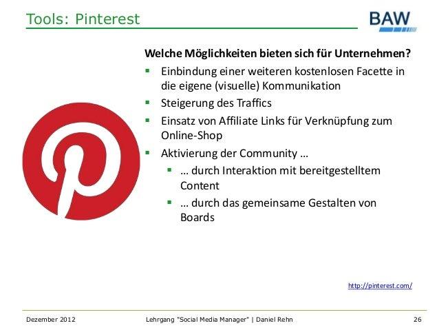 Tools: Pinterest                   Welche Möglichkeiten bieten sich für Unternehmen?                    Einbindung einer ...