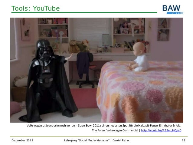 Tools: YouTube         Volkswagen präsentierte noch vor dem SuperBowl 2011 seinen neuesten Spot für die Halbzeit-Pause. Ei...