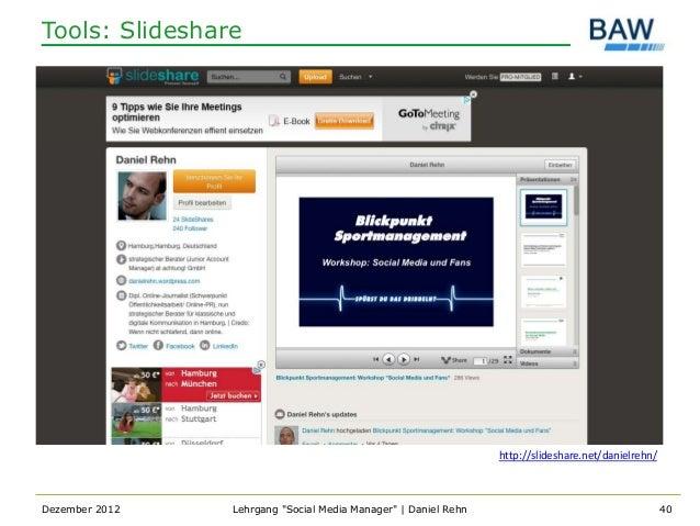 Tools: Slideshare                                                                http://slideshare.net/danielrehn/Dezember...