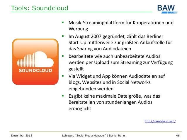Tools: Soundcloud                 Musik-Streamingplattform für Kooperationen und                  Werbung                ...