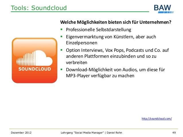 Tools: Soundcloud                Welche Möglichkeiten bieten sich für Unternehmen?                 Professionelle Selbstd...
