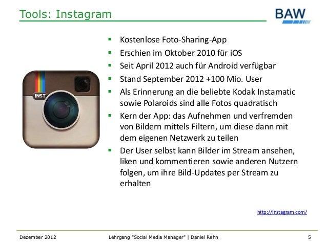 Tools: Instagram                 Kostenlose Foto-Sharing-App                 Erschien im Oktober 2010 für iOS           ...