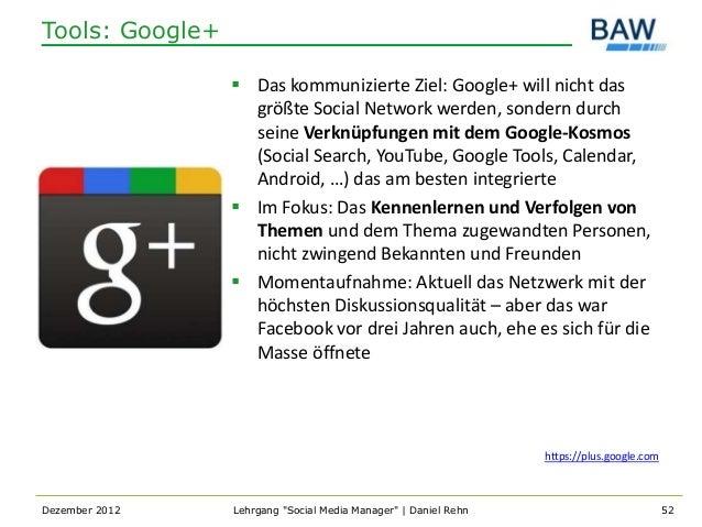 Tools: Google+                  Das kommunizierte Ziel: Google+ will nicht das                   größte Social Network we...