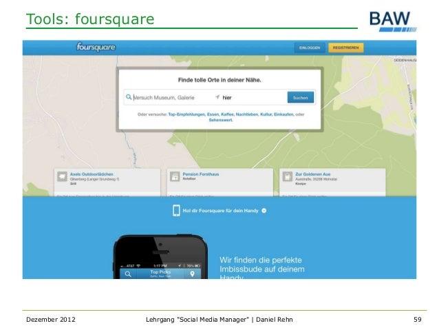 """Tools: foursquareDezember 2012   Lehrgang """"Social Media Manager""""   Daniel Rehn   59"""