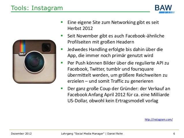 Tools: Instagram                 Eine eigene Site zum Networking gibt es seit                  Herbst 2012               ...