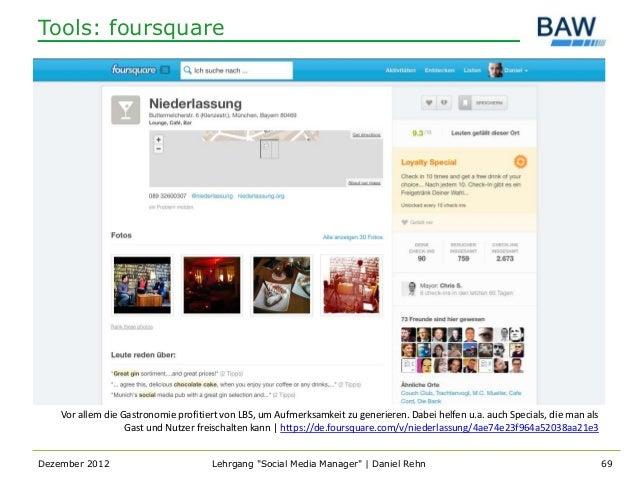 Tools: foursquare    Vor allem die Gastronomie profitiert von LBS, um Aufmerksamkeit zu generieren. Dabei helfen u.a. auch...