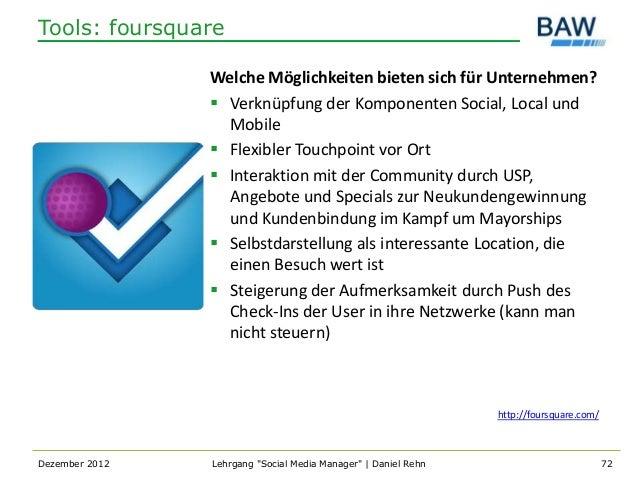 Tools: foursquare                Welche Möglichkeiten bieten sich für Unternehmen?                 Verknüpfung der Kompon...