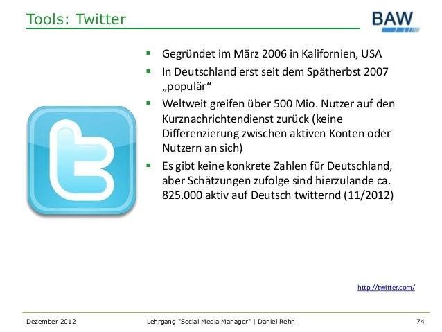 Tools: Twitter                  Gegründet im März 2006 in Kalifornien, USA                  In Deutschland erst seit dem...