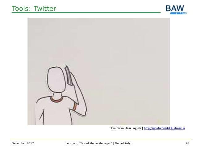 Tools: Twitter                                                Twitter in Plain English   http://youtu.be/ddO9idmax0oDezemb...