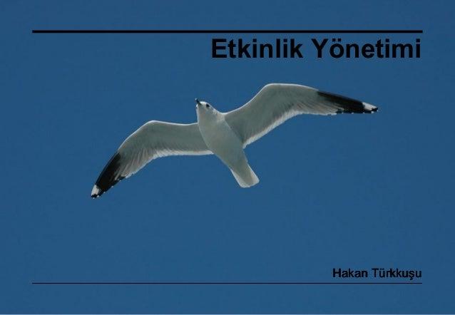 Etkinlik Yönetimi         Hakan Türkkuşu           20 Aralık 2012 ©