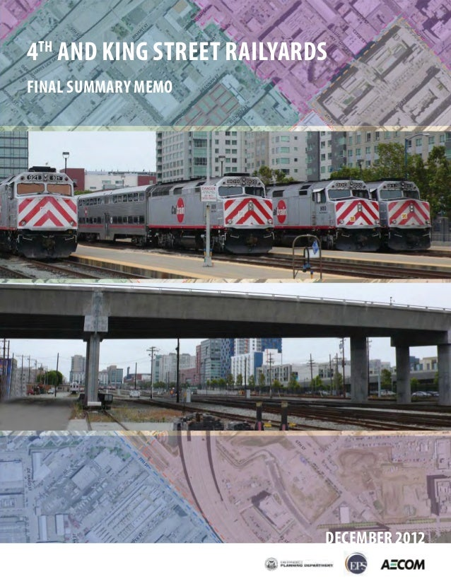 4TH AND KING STREET RAILYARDSFINAL SUMMARY MEMO                            DECEMBER 2012