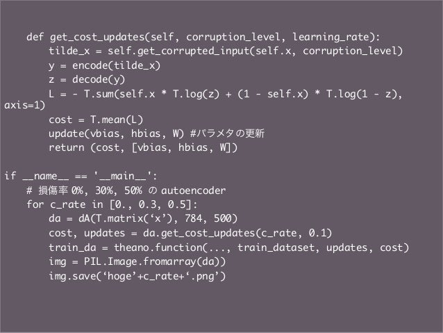 def get_cost_updates(self, corruption_level, learning_rate):      tilde_x = self.get_corrupted_input(self.x, corruption...