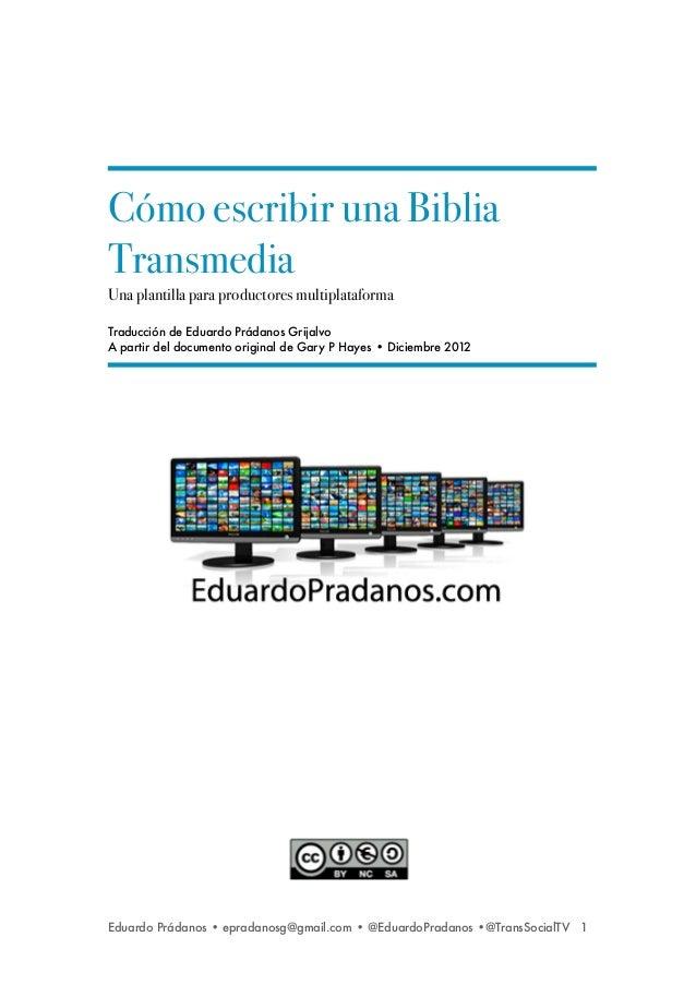 Cómo escribir una BibliaTransmediaUna plantilla para productores multiplataformaTraducción de Eduardo Prádanos GrijalvoA p...