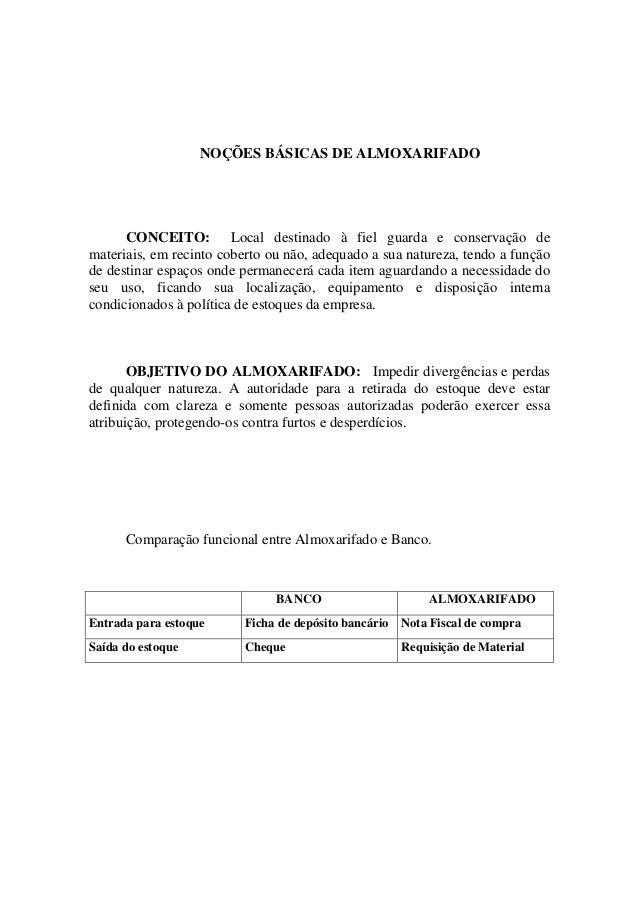 NOÇÕES BÁSICAS DE ALMOXARIFADO  CONCEITO: Local destinado à fiel guarda e conservação de materiais, em recinto coberto ou ...