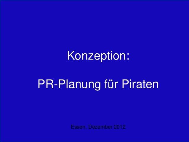 Konzeption:PR-Planung für PiratenEssen, Dezember 2012
