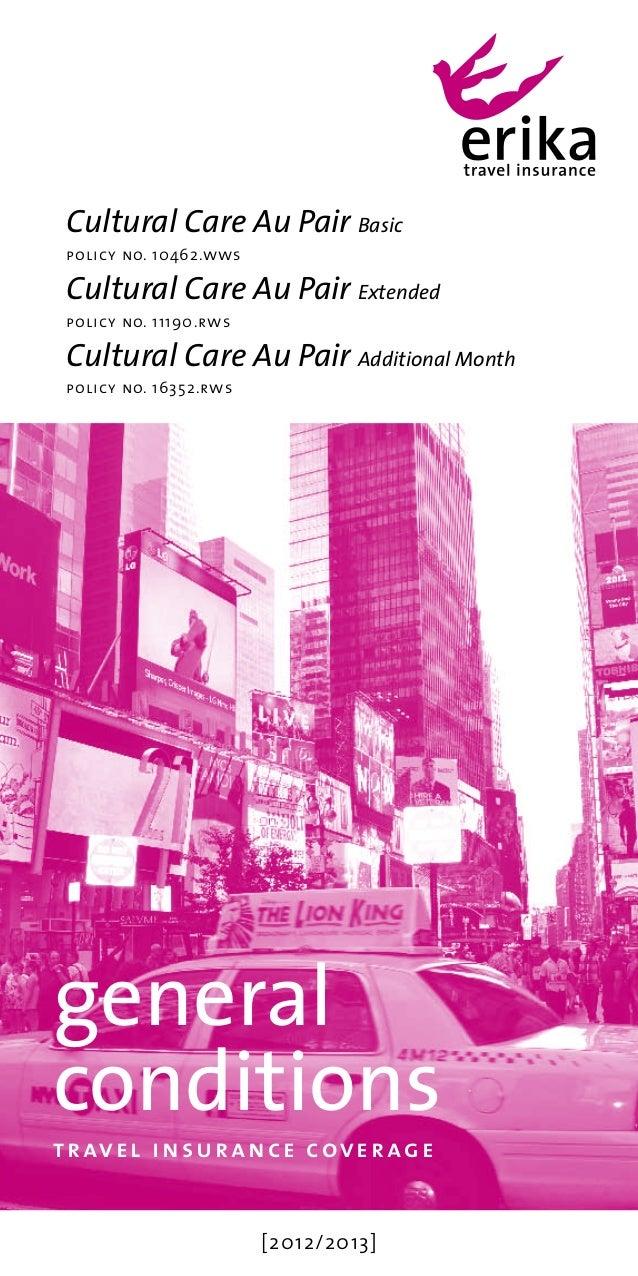 Cultural Care Au Pair Basic policy no. 10462.wws Cultural Care Au Pair Extended policy no. 11190.rws Cultural Care Au Pair...