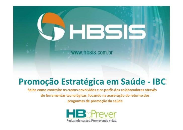 Promoção Estratégica em Saúde - IBC  Saiba como controlar os custos envolvidos e os perfis dos colaboradores através      ...