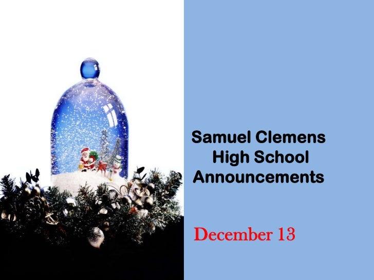 Samuel Clemens  High SchoolAnnouncementsDecember 13