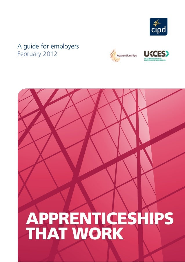 A guide for employers February 2012  APPRENTICESHIPS THAT WORK cipd.co.uk/publicpolicy  1