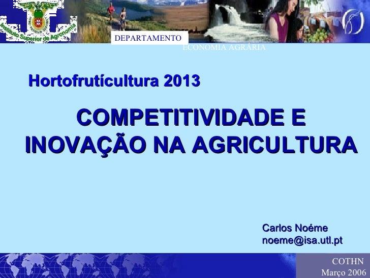 DEPARTAMENTO                          ECONOMIA AGRÁRIAHortofrutícultura 2013    COMPETITIVIDADE EINOVAÇÃO NA AGRICULTURA  ...