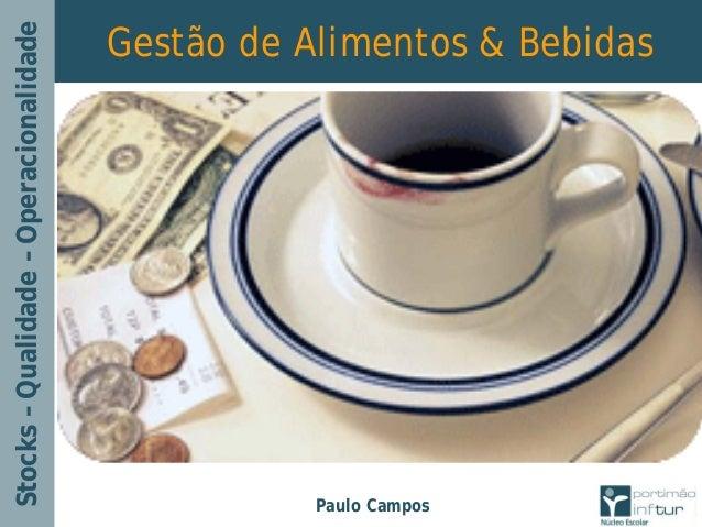 Stocks – Qualidade – Operacionalidade                                        Gestão de Alimentos & Bebidas                ...