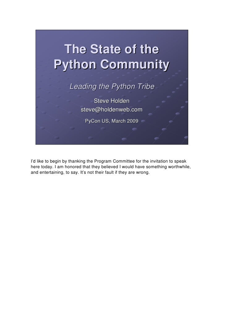The State of the            Python Community                    Leading the Python Tribe                              Stev...