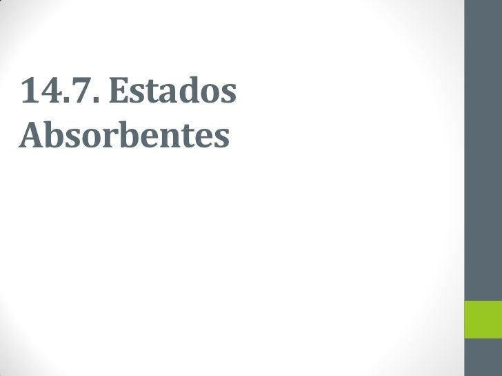14.7. EstadosAbsorbentes
