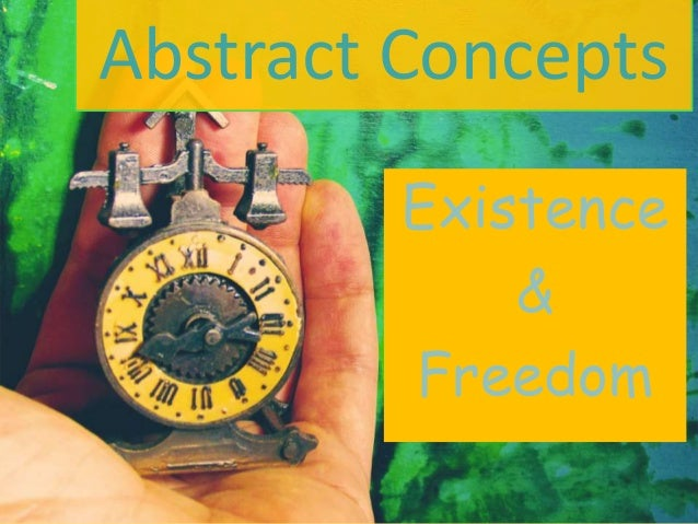Abstract Concepts Existence & Freedom