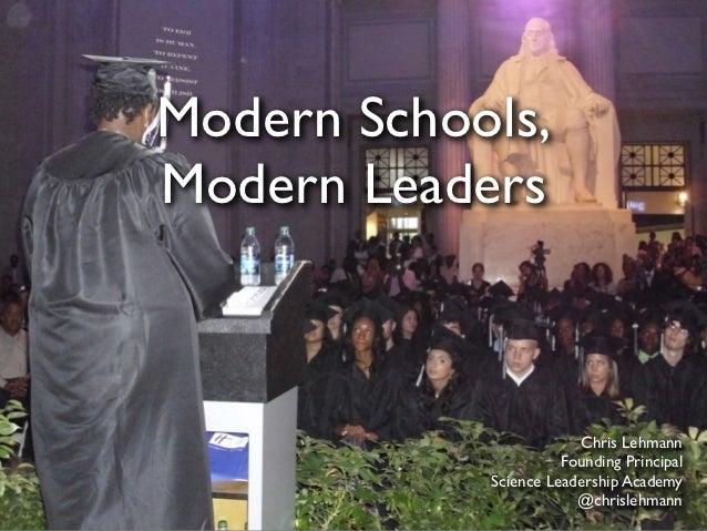 Modern Schools, Modern Leaders                            Chris Lehmann                       Founding Principal          ...