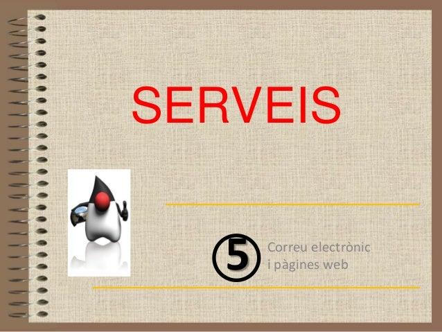 SERVEIS   5   Correu electrònic       i pàgines web