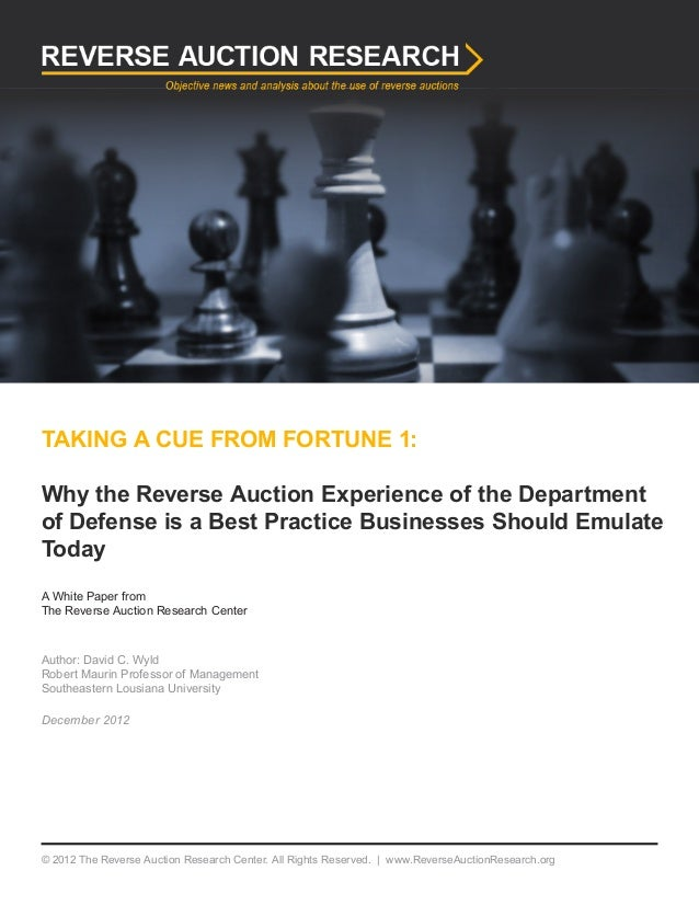 TAKING A CUE FROM FORTUNE 1: Why the Reverse Auction Experience of the Department of Defense is a Best Practice Businesses...