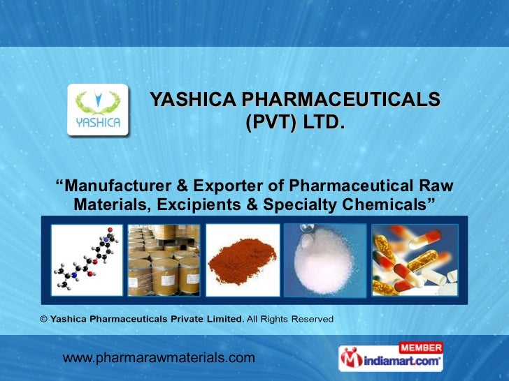 """YASHICA PHARMACEUTICALS (PVT) LTD. """" Manufacturer & Exporter of Pharmaceutical Raw Materials, Excipients & Specialty Chemi..."""