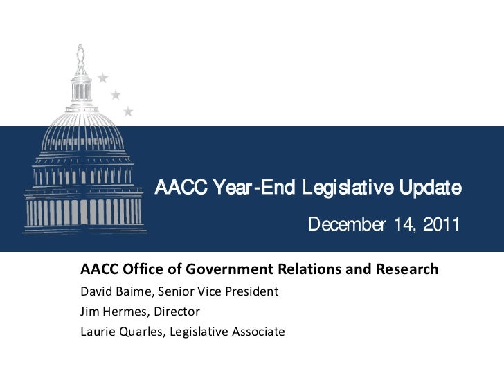 AACC Year -End Legislative Update                                        December 14, 2011AACC Office of Government Relati...