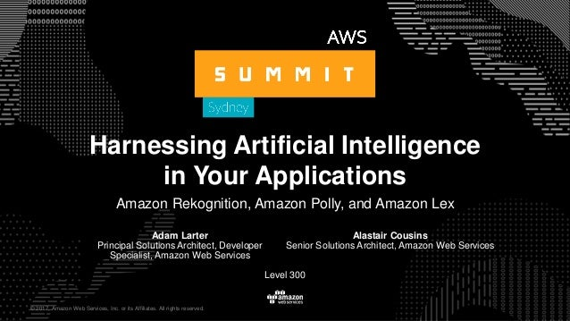 © 2017, Amazon Web Services, Inc. or its Affiliates. All rights reserved. Adam Larter Principal Solutions Architect, Devel...