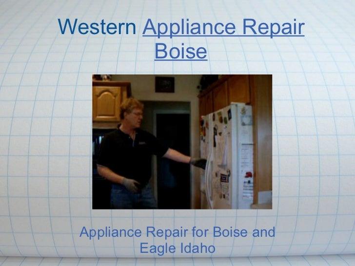 Western Appliance Repair         Boise  Appliance Repair for Boise and           Eagle Idaho