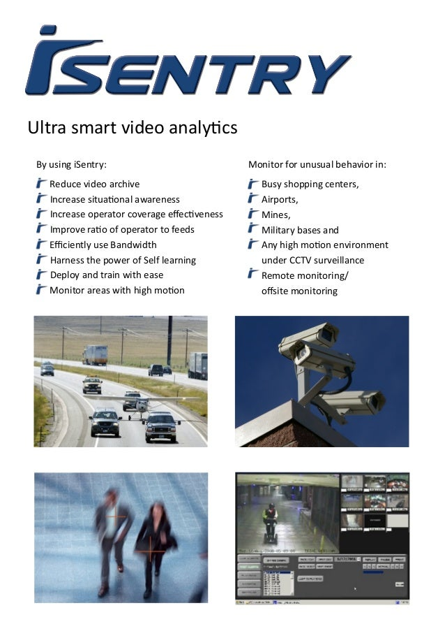 Ultra smart video analytics By using iSentry: Reduce video archive Increase situational awareness Increase operator covera...