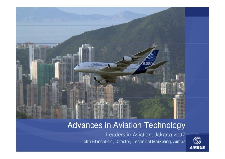 Advances in Aviation Technology                 Leaders i A i ti                 Ld      in Aviation, J k t 2007          ...