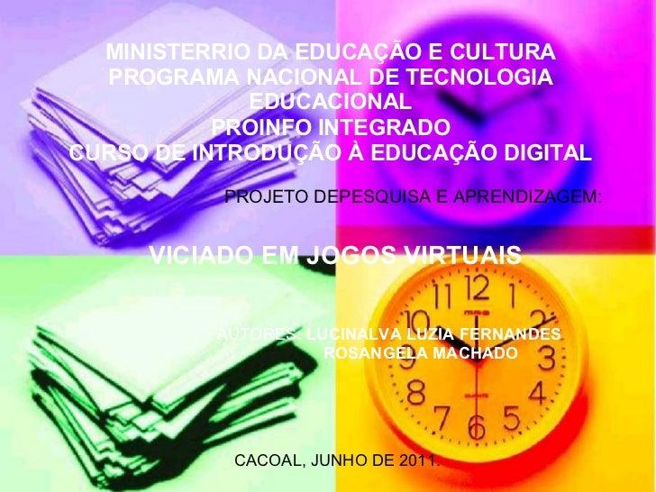 MINISTERRIO DA EDUCAÇÃO E CULTURA  PROGRAMA NACIONAL DE TECNOLOGIA             EDUCACIONAL           PROINFO INTEGRADOCURS...