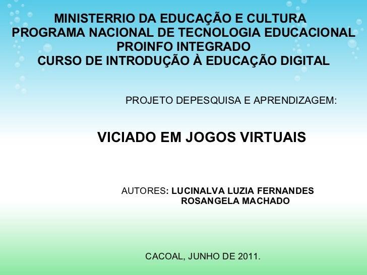 MINISTERRIO DA EDUCAÇÃO E CULTURAPROGRAMA NACIONAL DE TECNOLOGIA EDUCACIONAL              PROINFO INTEGRADO   CURSO DE INT...