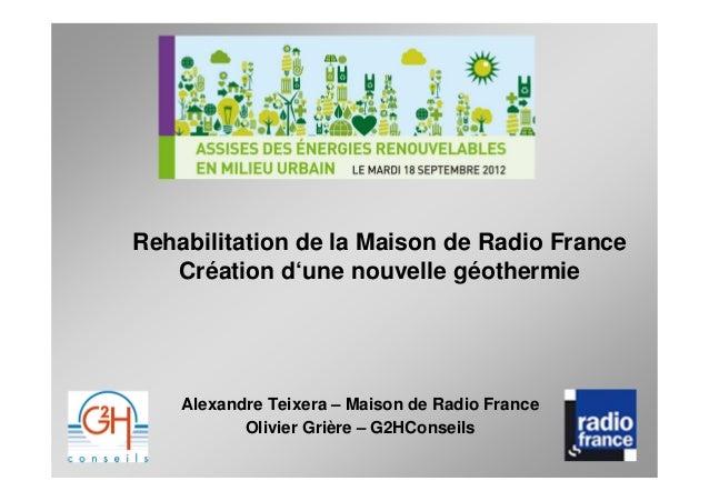 Rehabilitation de la Maison de Radio France   Création d'une nouvelle géothermie    Alexandre Teixera – Maison de Radio Fr...