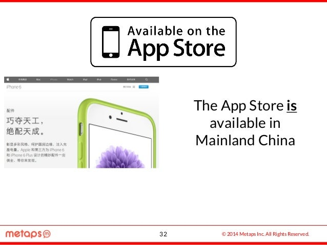 © 2014 Metaps Inc. All Rights Reserved. The App Store is available in Mainland China 32