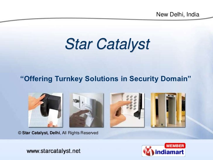 "Star Catalyst "" Offering Turnkey Solutions in Security Domain"" ©  Star Catalyst, Delhi , All Rights Reserved"